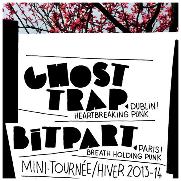 Ghost Trap/Bitpart ~ Mini-tournée ~ Hiver 2013-2014