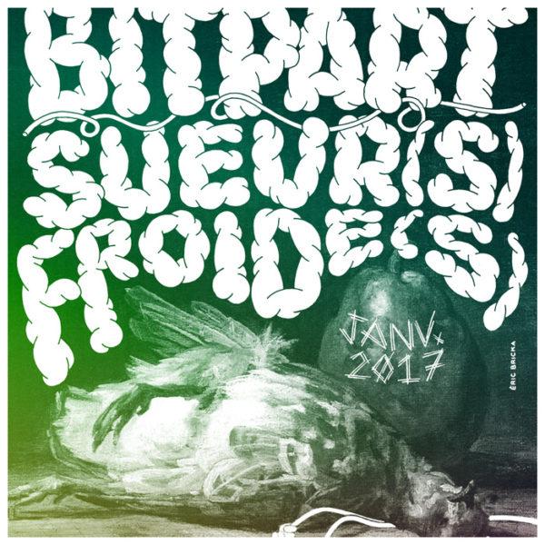 Bitpart/Sueur(s) Froide(s) ~ Tournée janvier 2017