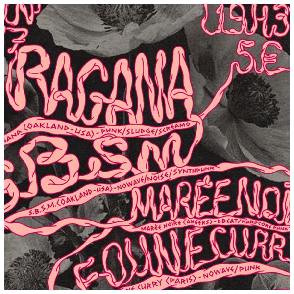 Ragana, SBSM, Marée Noire, Foune Curry ~ 06/2017 ~ Montreuil (Fr)