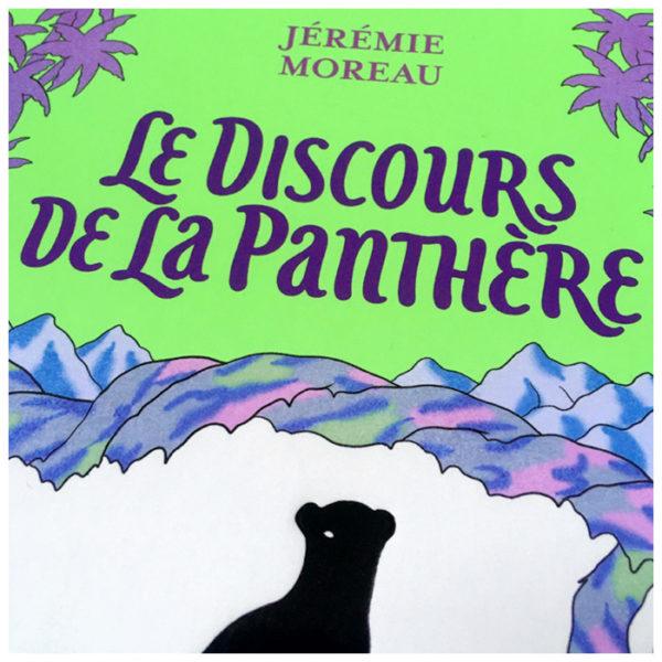 Le Discours de la panthère (Jérémie Moreau, éd. 2024) ~ Typogramme